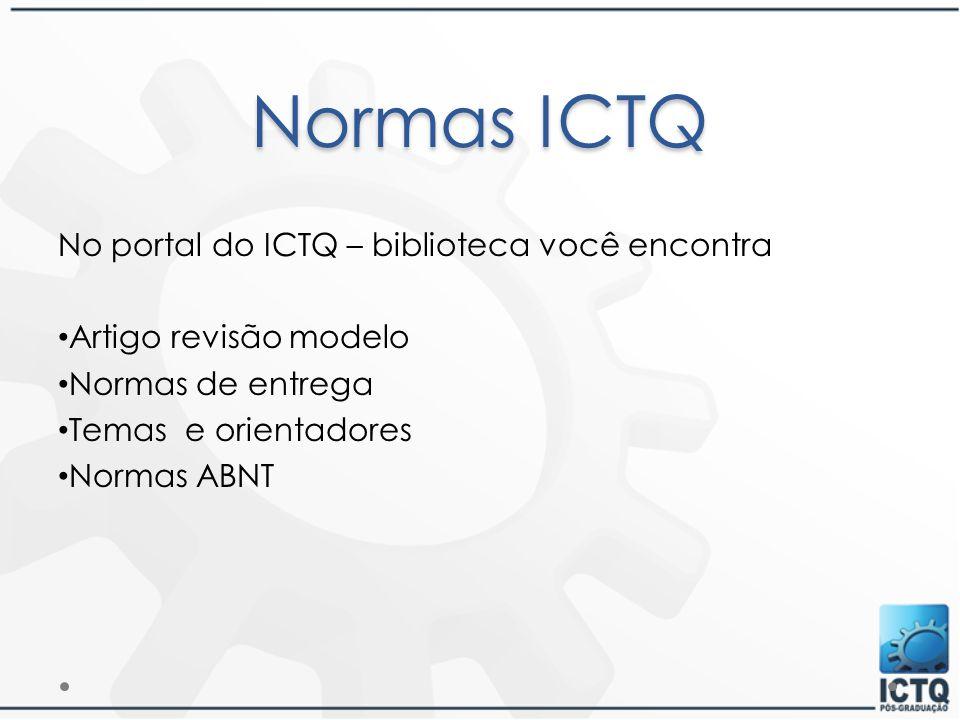 Normas ICTQ No portal do ICTQ – biblioteca você encontra
