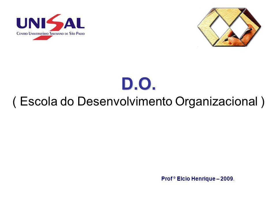 D.O. ( Escola do Desenvolvimento Organizacional )