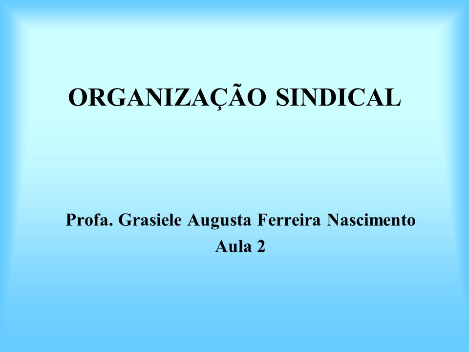 Profa. Grasiele Augusta Ferreira Nascimento Aula 2