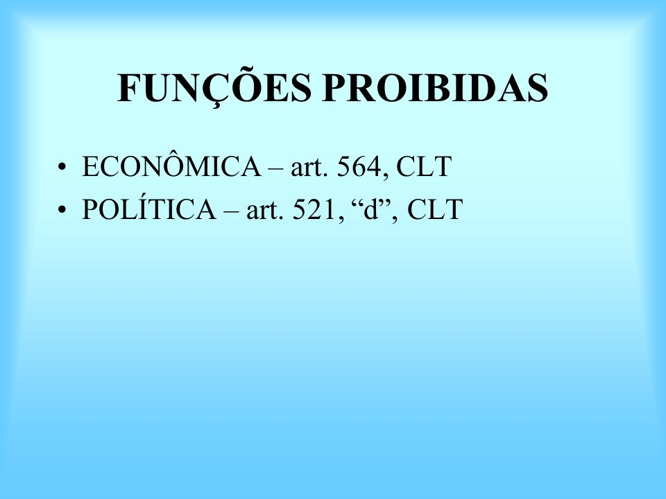 FUNÇÕES PROIBIDAS ECONÔMICA – art. 564, CLT