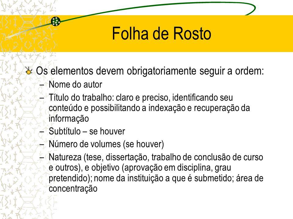 Folha de Rosto Os elementos devem obrigatoriamente seguir a ordem: