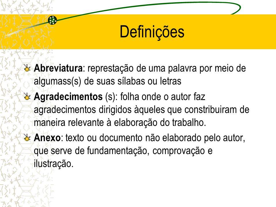 Definições Abreviatura: represtação de uma palavra por meio de algumass(s) de suas sílabas ou letras.