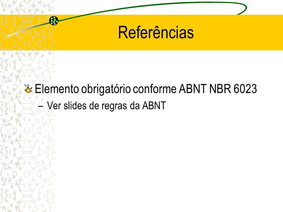 Referências Elemento obrigatório conforme ABNT NBR 6023