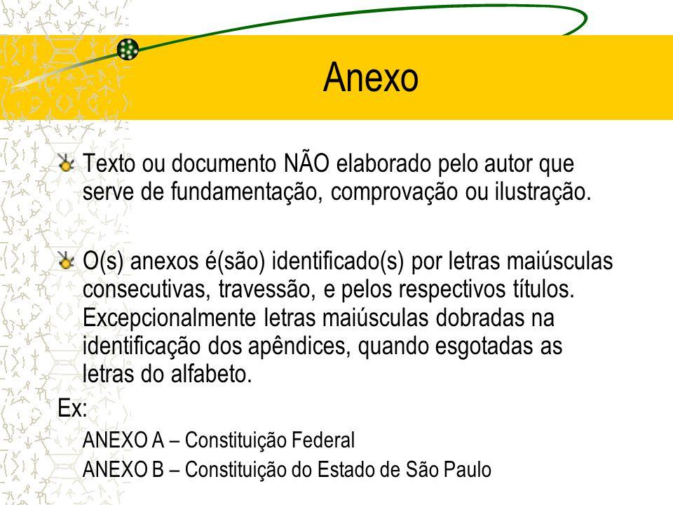 Anexo Texto ou documento NÃO elaborado pelo autor que serve de fundamentação, comprovação ou ilustração.