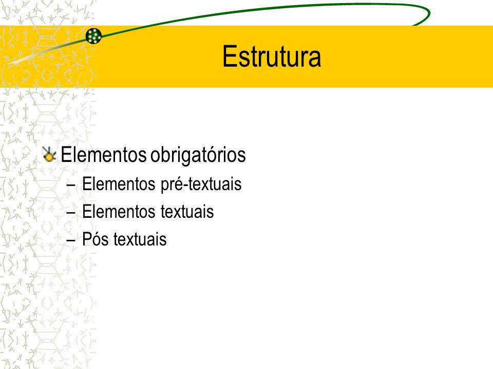 Estrutura Elementos obrigatórios Elementos pré-textuais