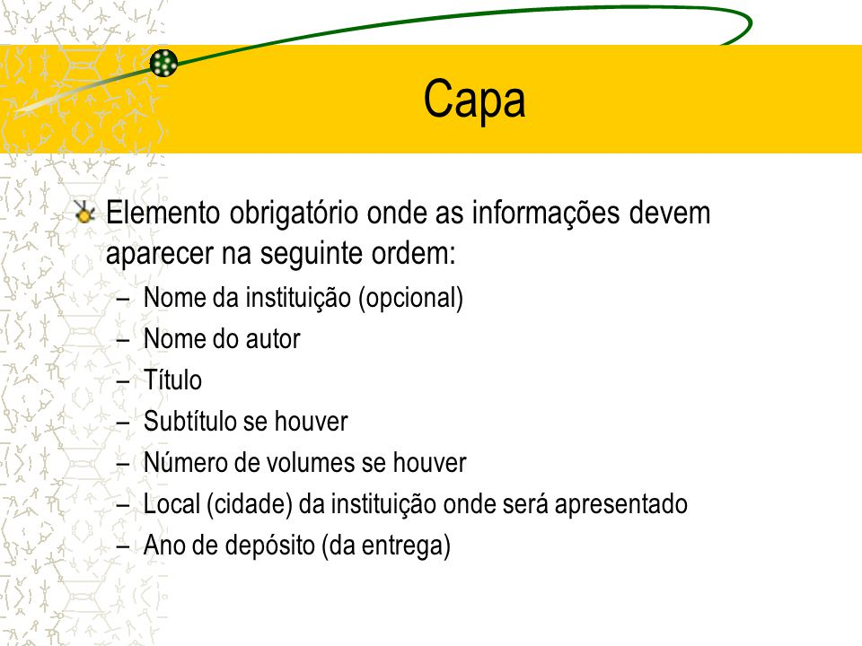 Capa Elemento obrigatório onde as informações devem aparecer na seguinte ordem: Nome da instituição (opcional)