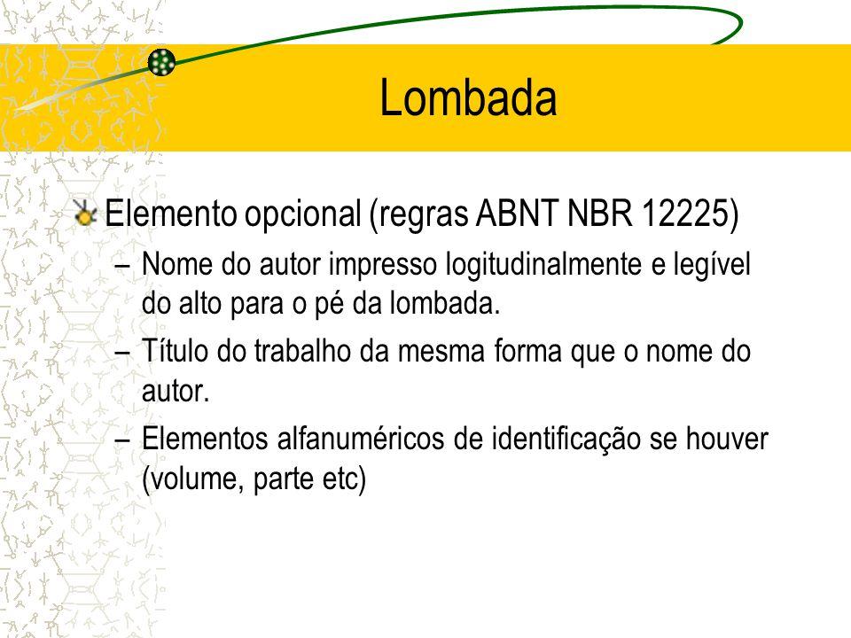 Lombada Elemento opcional (regras ABNT NBR 12225)