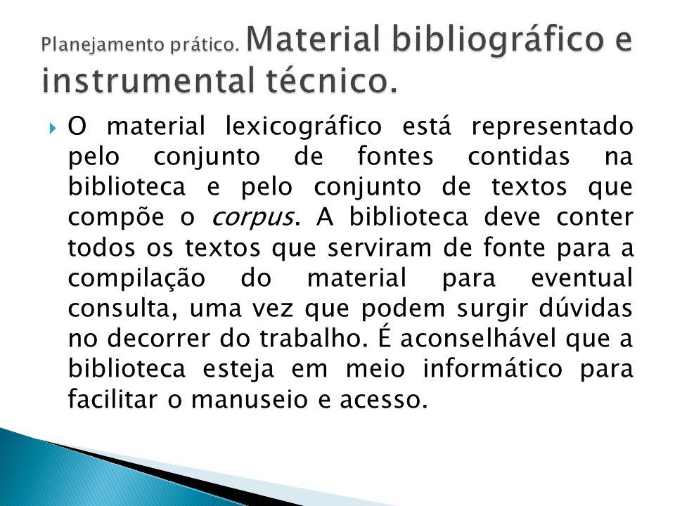 Planejamento prático. Material bibliográfico e instrumental técnico.