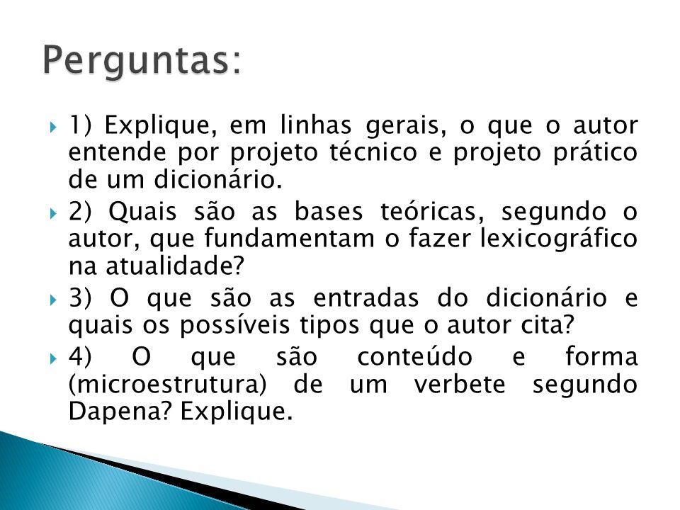 Perguntas: 1) Explique, em linhas gerais, o que o autor entende por projeto técnico e projeto prático de um dicionário.