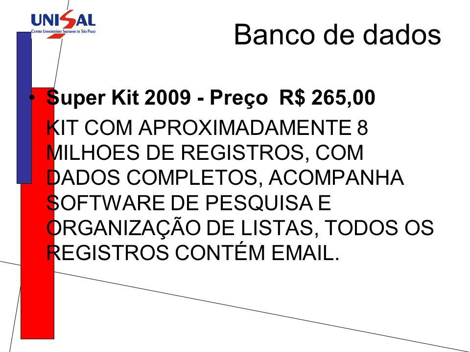 Banco de dados Super Kit 2009 - Preço R$ 265,00