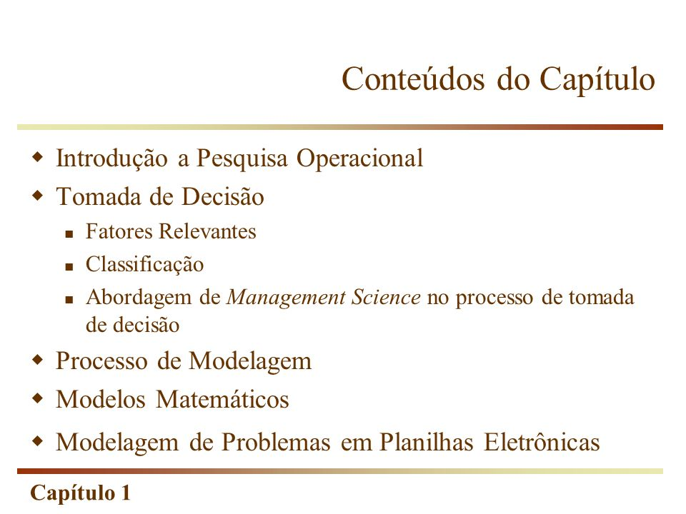Conteúdos do Capítulo Introdução a Pesquisa Operacional