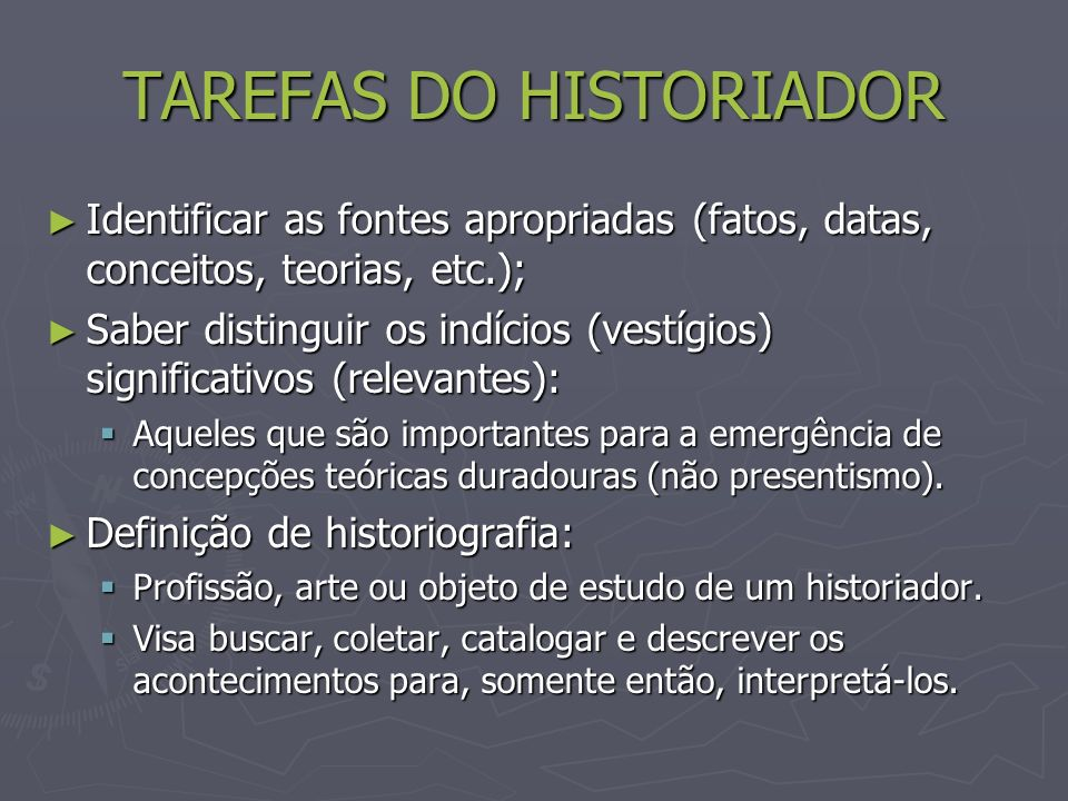 TAREFAS DO HISTORIADOR