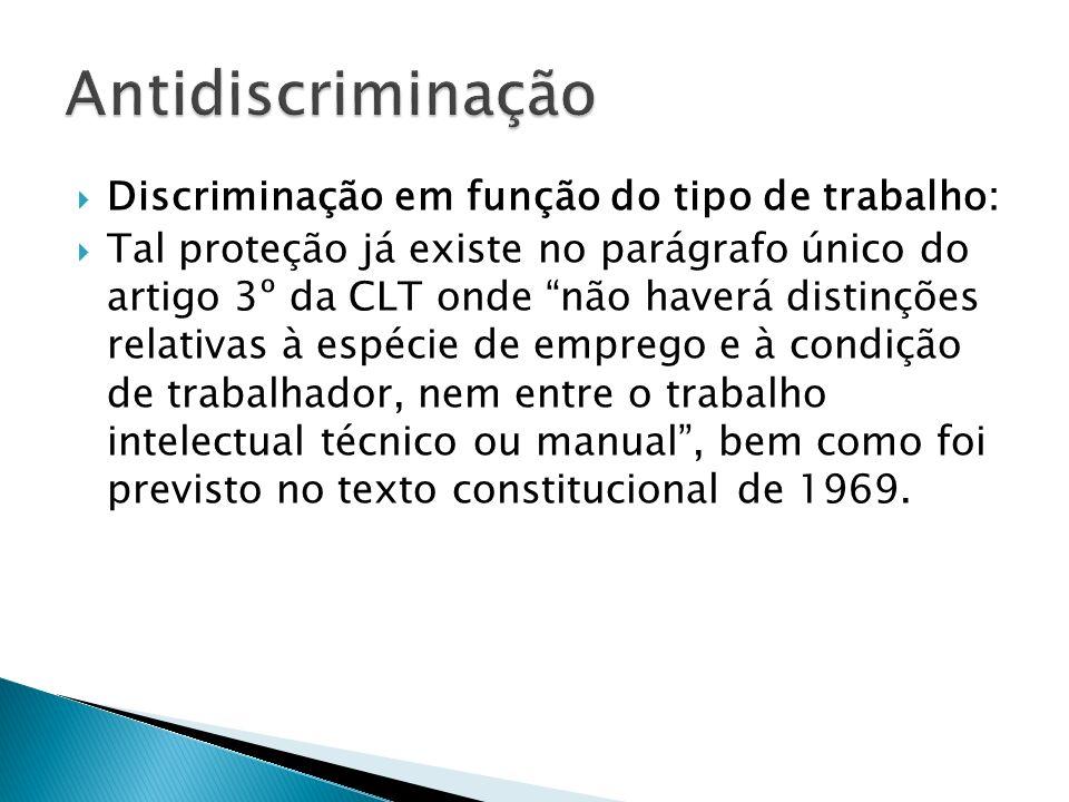 Antidiscriminação Discriminação em função do tipo de trabalho: