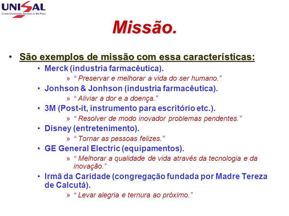 Missão. São exemplos de missão com essa características: