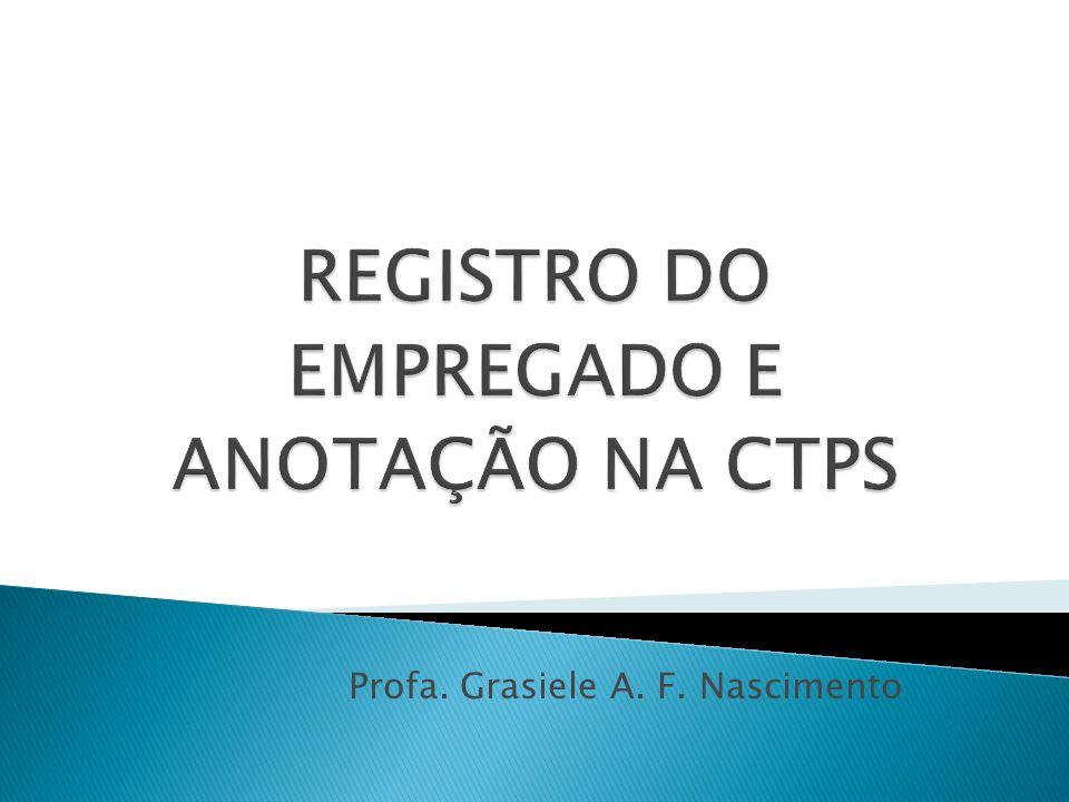 REGISTRO DO EMPREGADO E ANOTAÇÃO NA CTPS