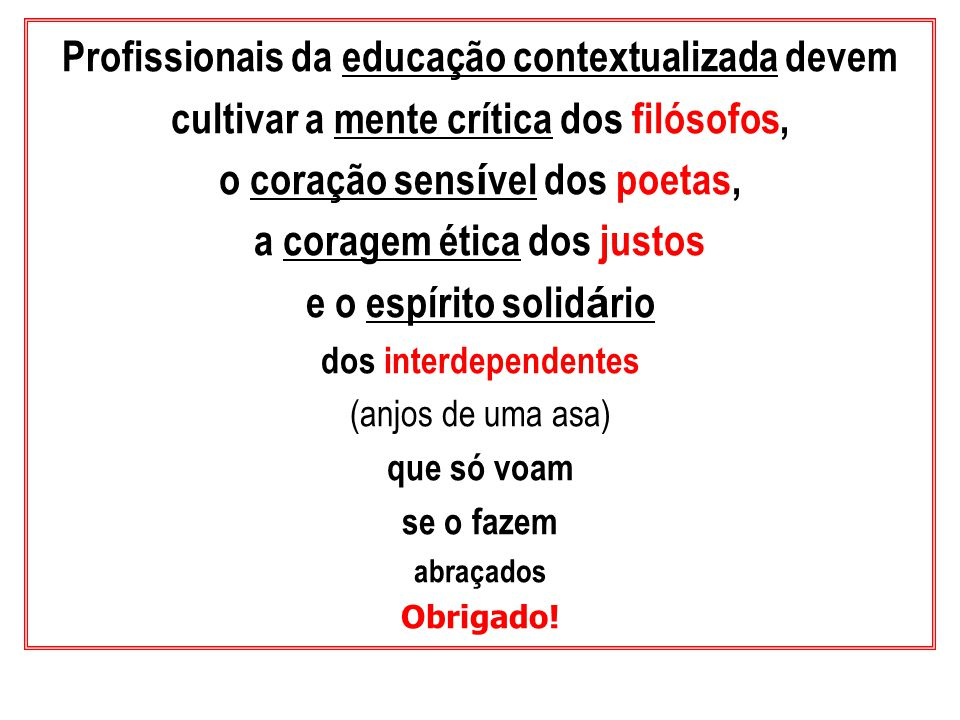 Profissionais da educação contextualizada devem
