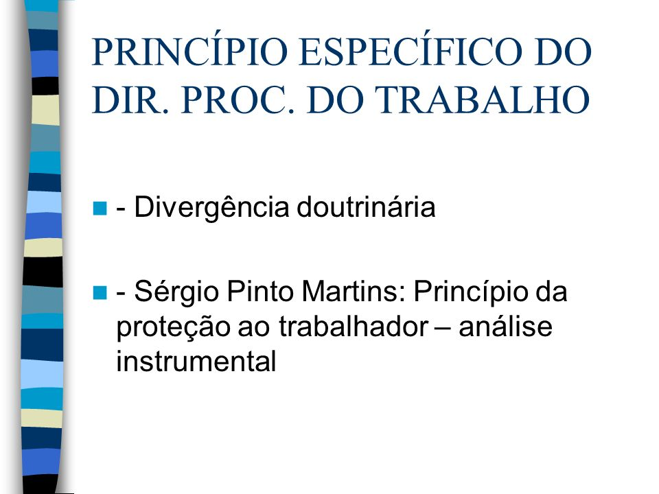 PRINCÍPIO ESPECÍFICO DO DIR. PROC. DO TRABALHO