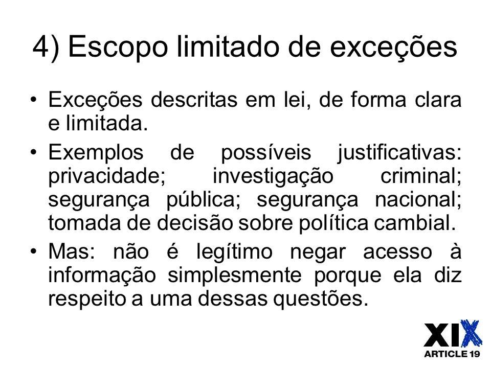 4) Escopo limitado de exceções