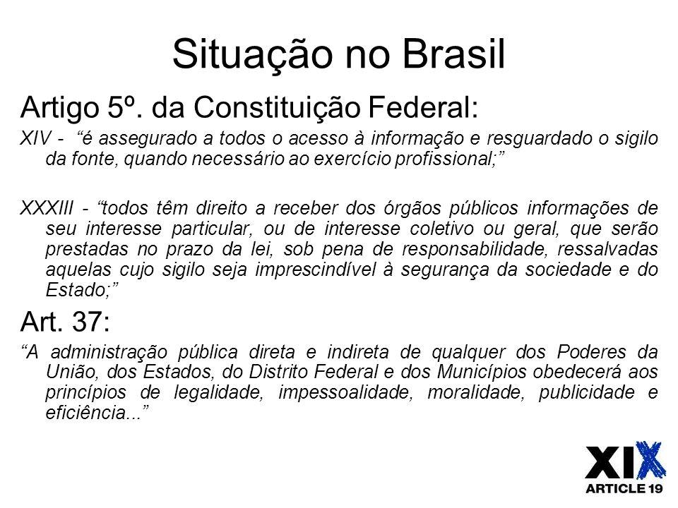 Situação no Brasil Artigo 5º. da Constituição Federal: Art. 37: