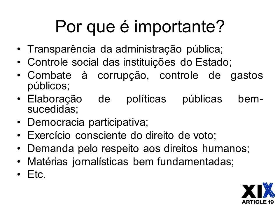 Por que é importante Transparência da administração pública;