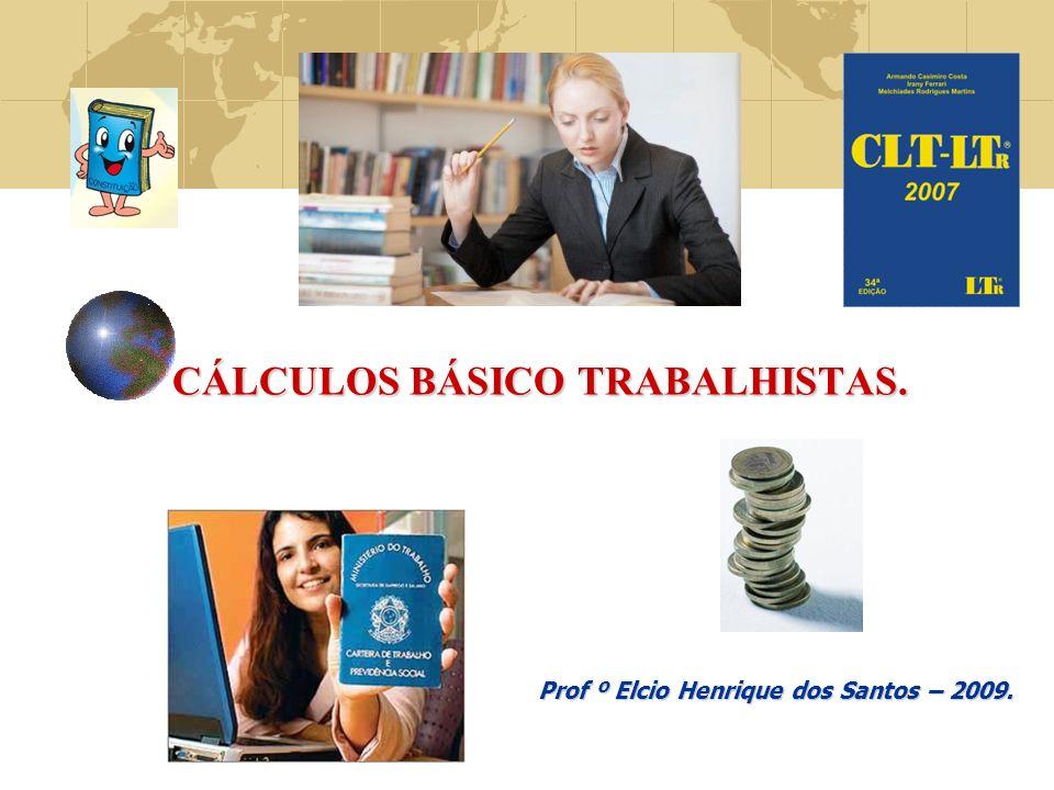 CÁLCULOS BÁSICO TRABALHISTAS.