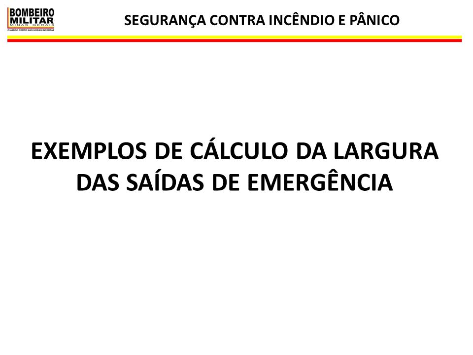 EXEMPLOS DE CÁLCULO DA LARGURA DAS SAÍDAS DE EMERGÊNCIA