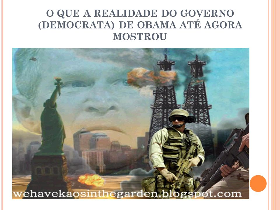 O QUE A REALIDADE DO GOVERNO (DEMOCRATA) DE OBAMA ATÉ AGORA MOSTROU