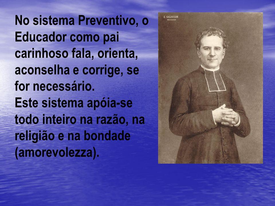 No sistema Preventivo, o