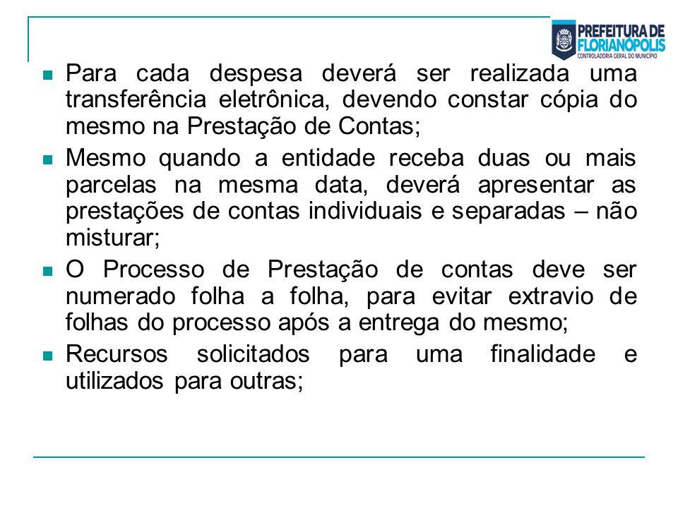 Para cada despesa deverá ser realizada uma transferência eletrônica, devendo constar cópia do mesmo na Prestação de Contas;