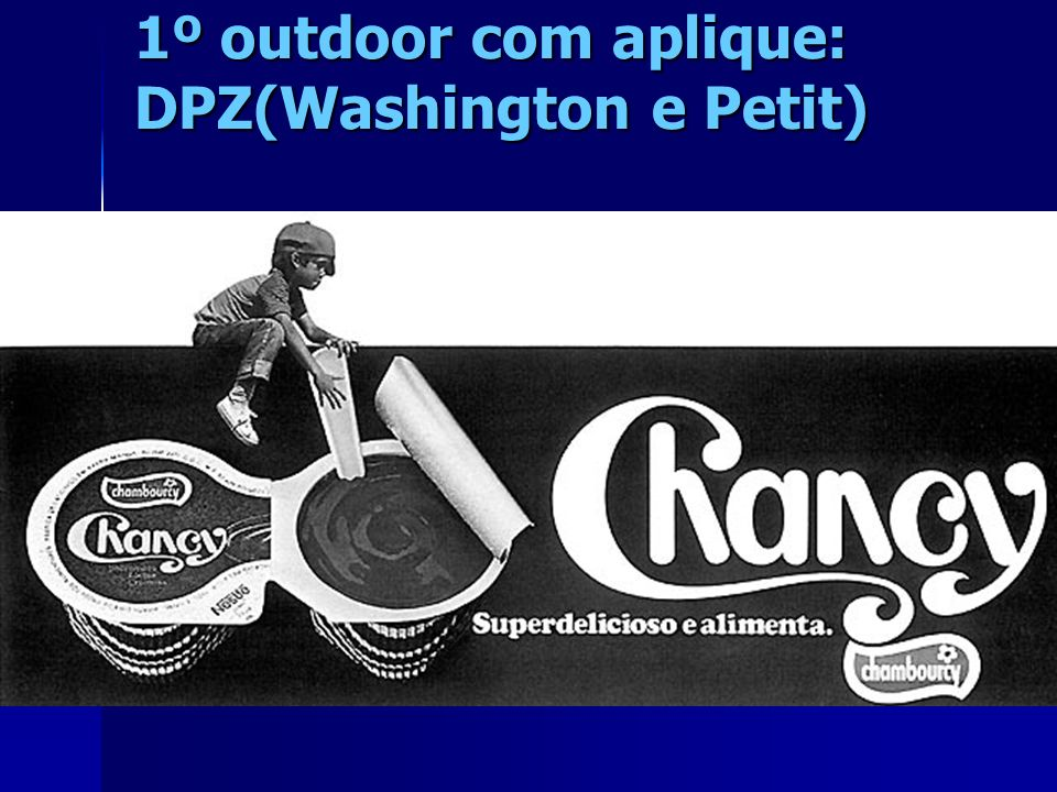 1º outdoor com aplique: DPZ(Washington e Petit)