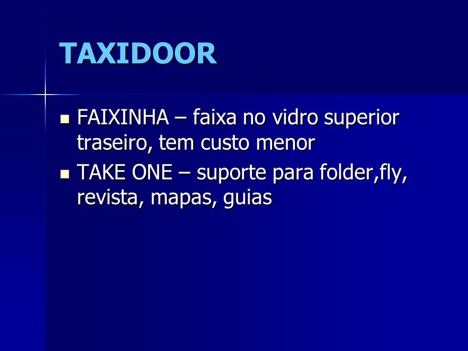 TAXIDOOR FAIXINHA – faixa no vidro superior traseiro, tem custo menor