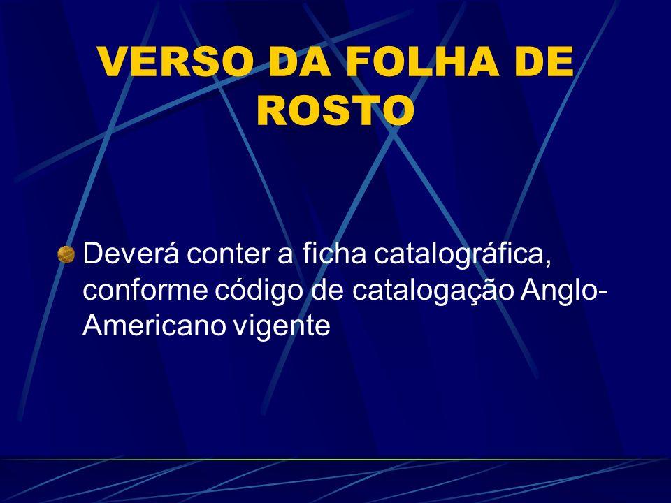 VERSO DA FOLHA DE ROSTO Deverá conter a ficha catalográfica, conforme código de catalogação Anglo-Americano vigente.