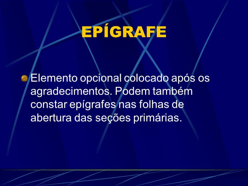 EPÍGRAFE Elemento opcional colocado após os agradecimentos.