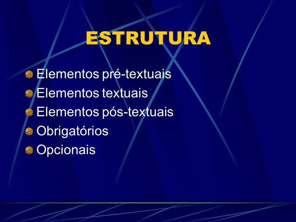 ESTRUTURA Elementos pré-textuais Elementos textuais