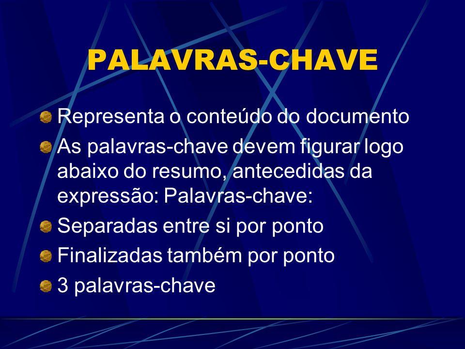 PALAVRAS-CHAVE Representa o conteúdo do documento