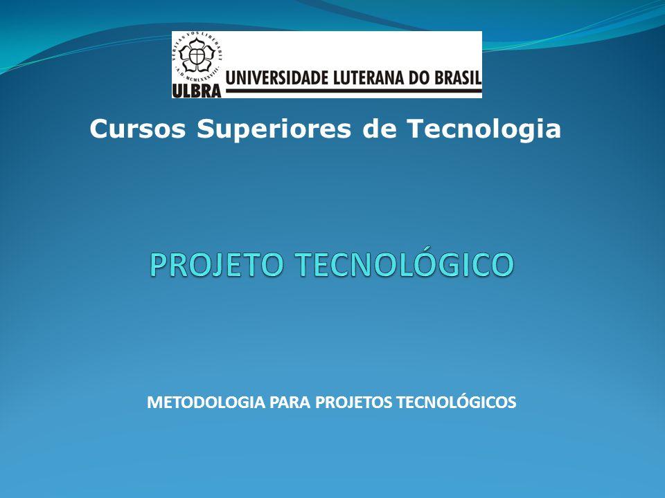 METODOLOGIA PARA PROJETOS TECNOLÓGICOS
