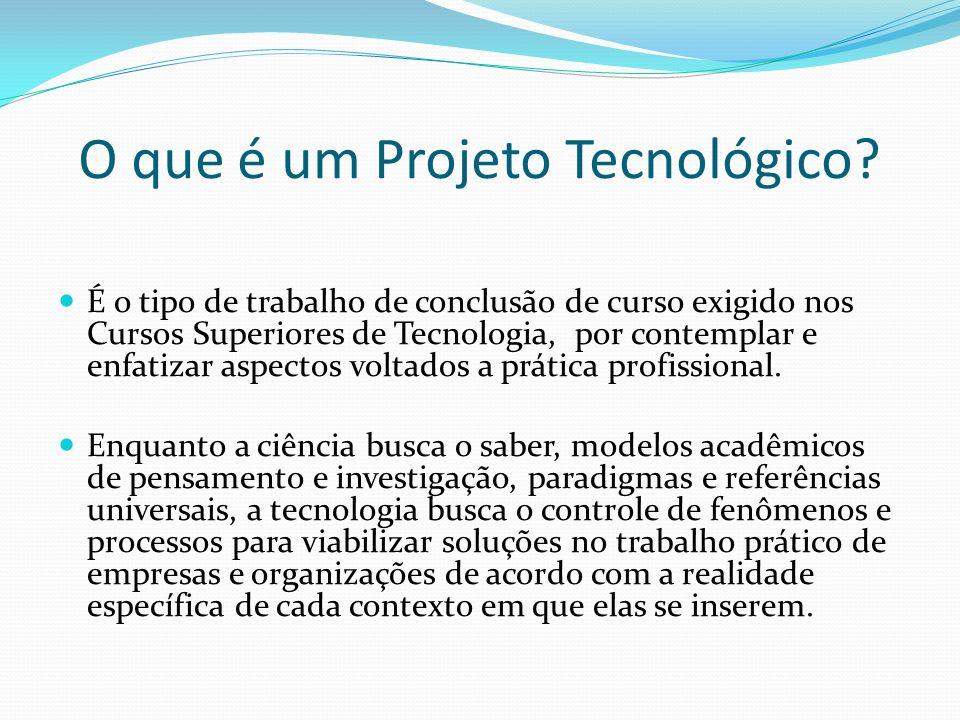 O que é um Projeto Tecnológico