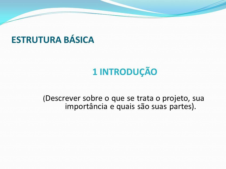 ESTRUTURA BÁSICA 1 INTRODUÇÃO