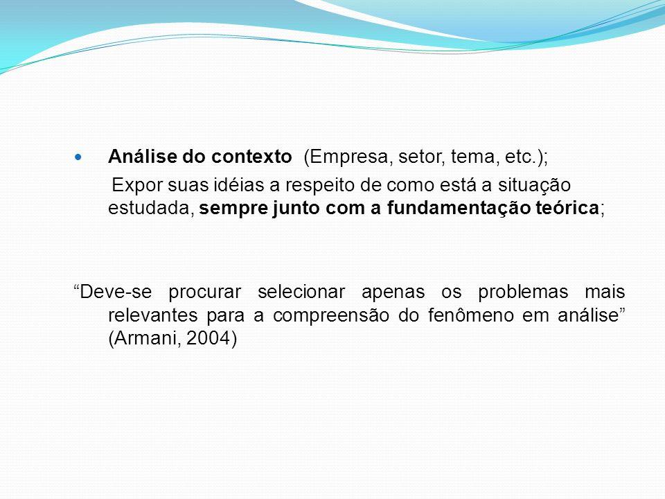 Análise do contexto (Empresa, setor, tema, etc.);