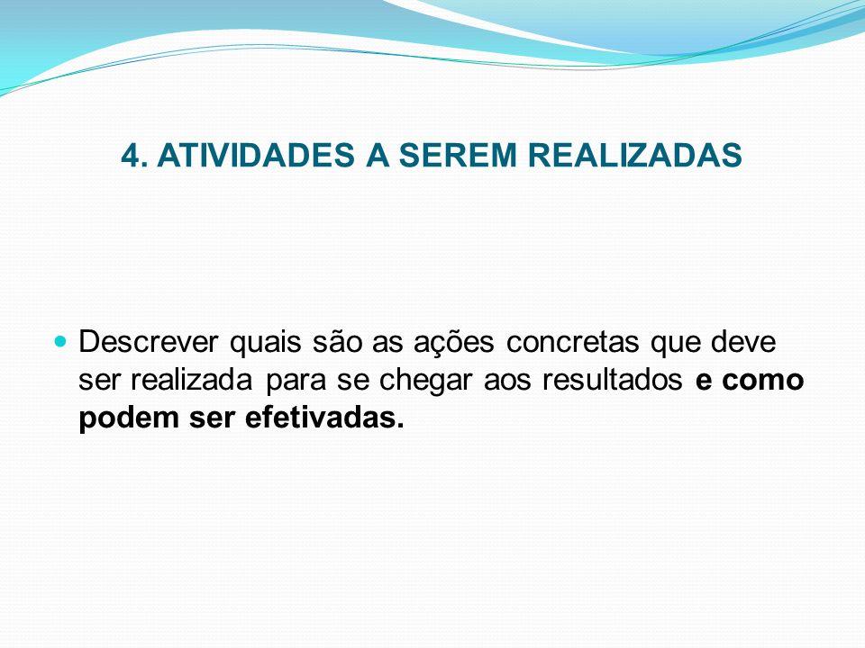 4. ATIVIDADES A SEREM REALIZADAS
