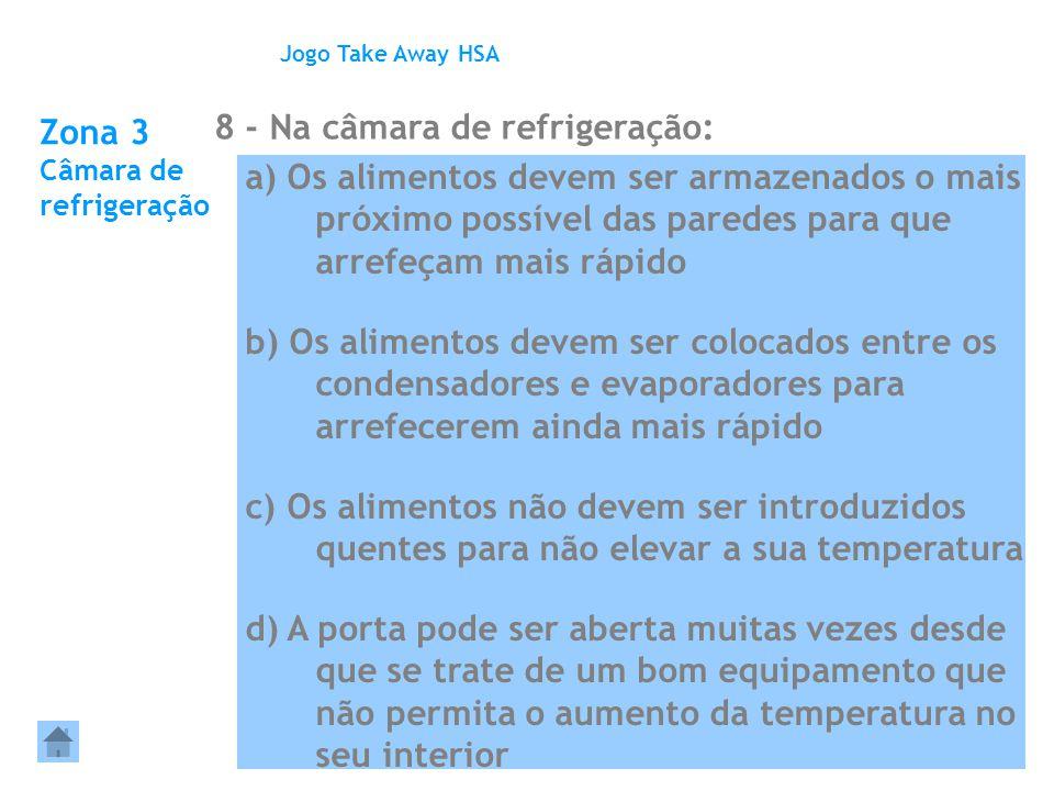 Zona 3 Câmara de refrigeração 8 - Na câmara de refrigeração: