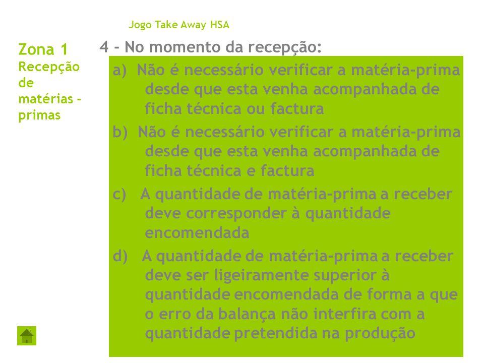 Zona 1 Recepção de matérias - primas 4 - No momento da recepção: