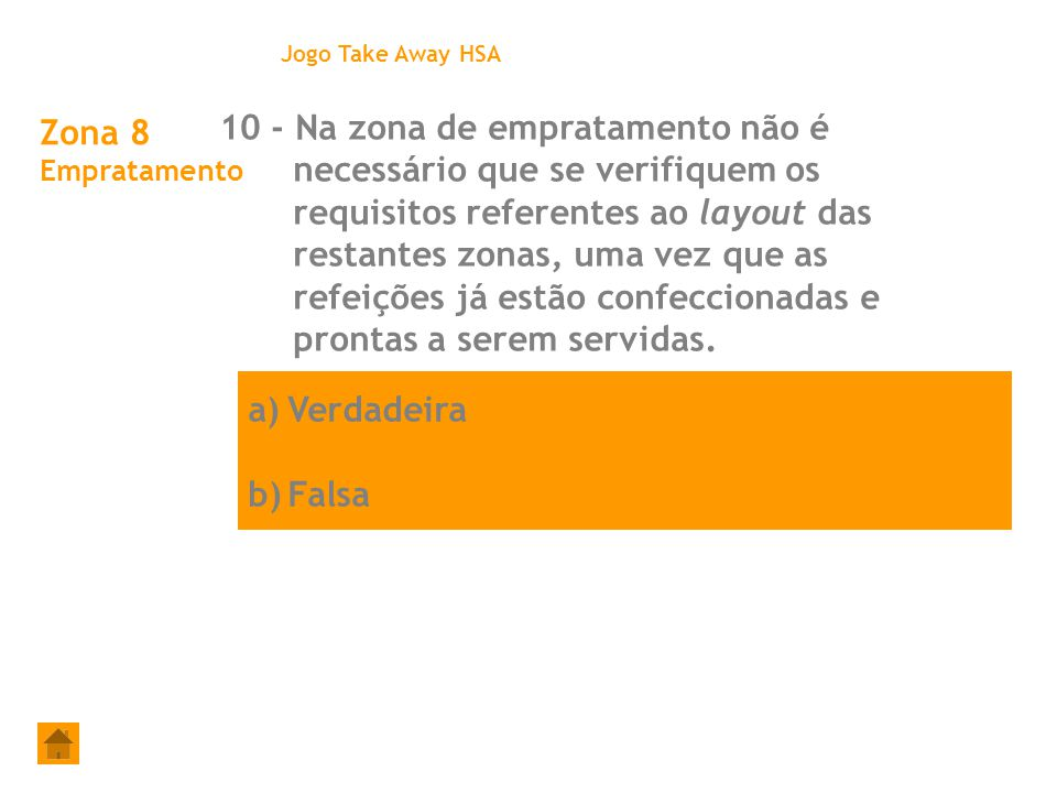 Jogo Take Away HSA Zona 8 Empratamento.