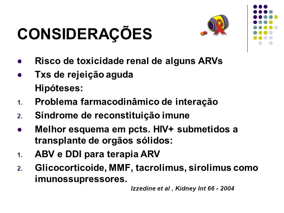 CONSIDERAÇÕES Risco de toxicidade renal de alguns ARVs