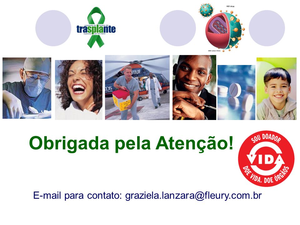 Obrigada pela Atenção! E-mail para contato: graziela.lanzara@fleury.com.br