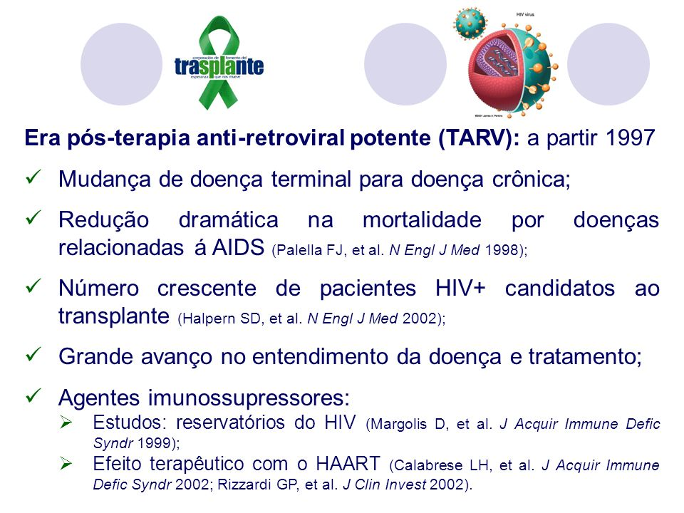 Era pós-terapia anti-retroviral potente (TARV): a partir 1997