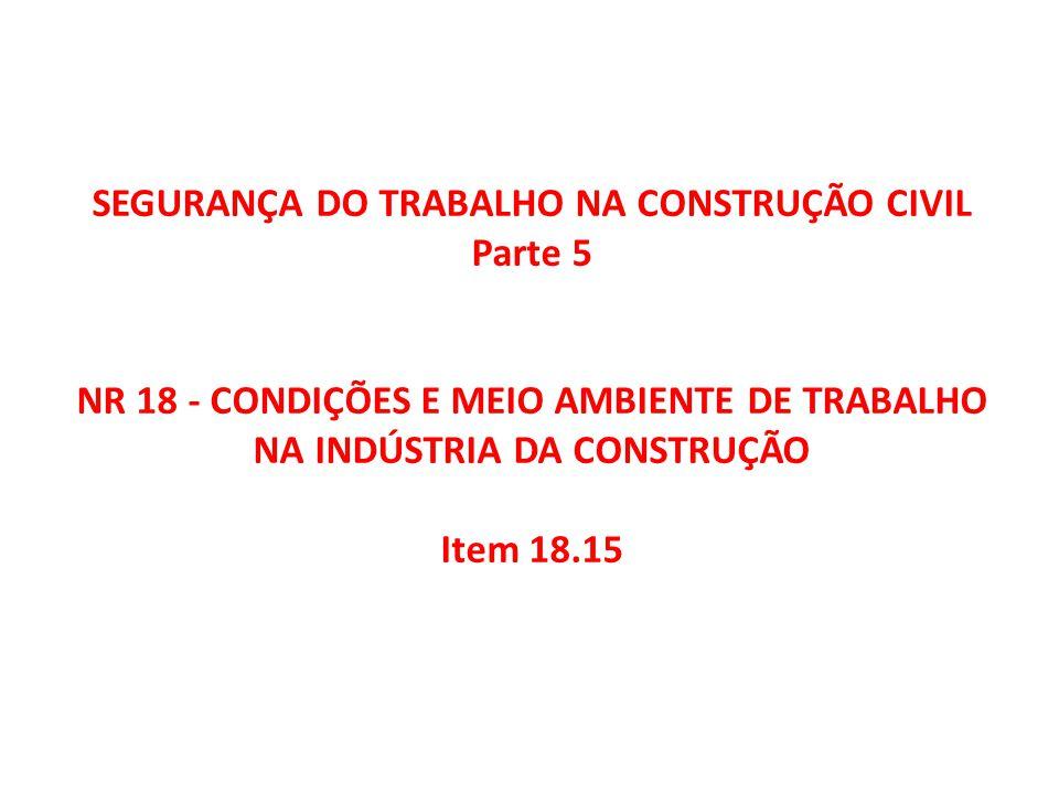 SEGURANÇA DO TRABALHO NA CONSTRUÇÃO CIVIL Parte 5