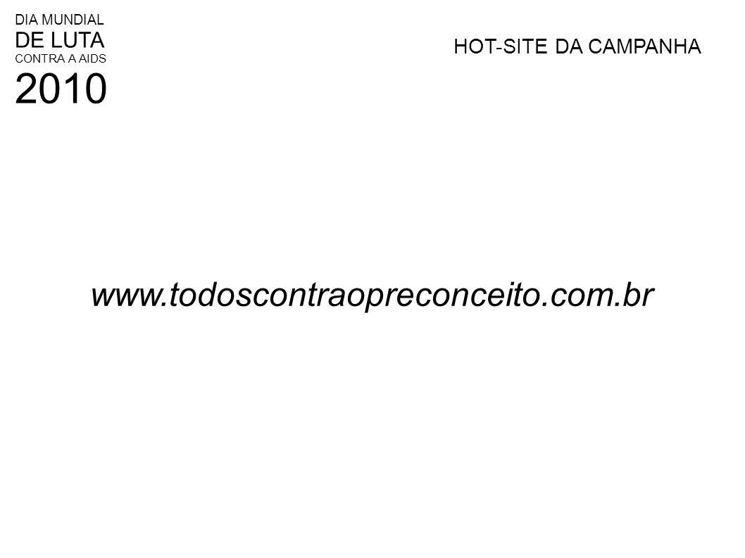 HOT-SITE DA CAMPANHA www.todoscontraopreconceito.com.br