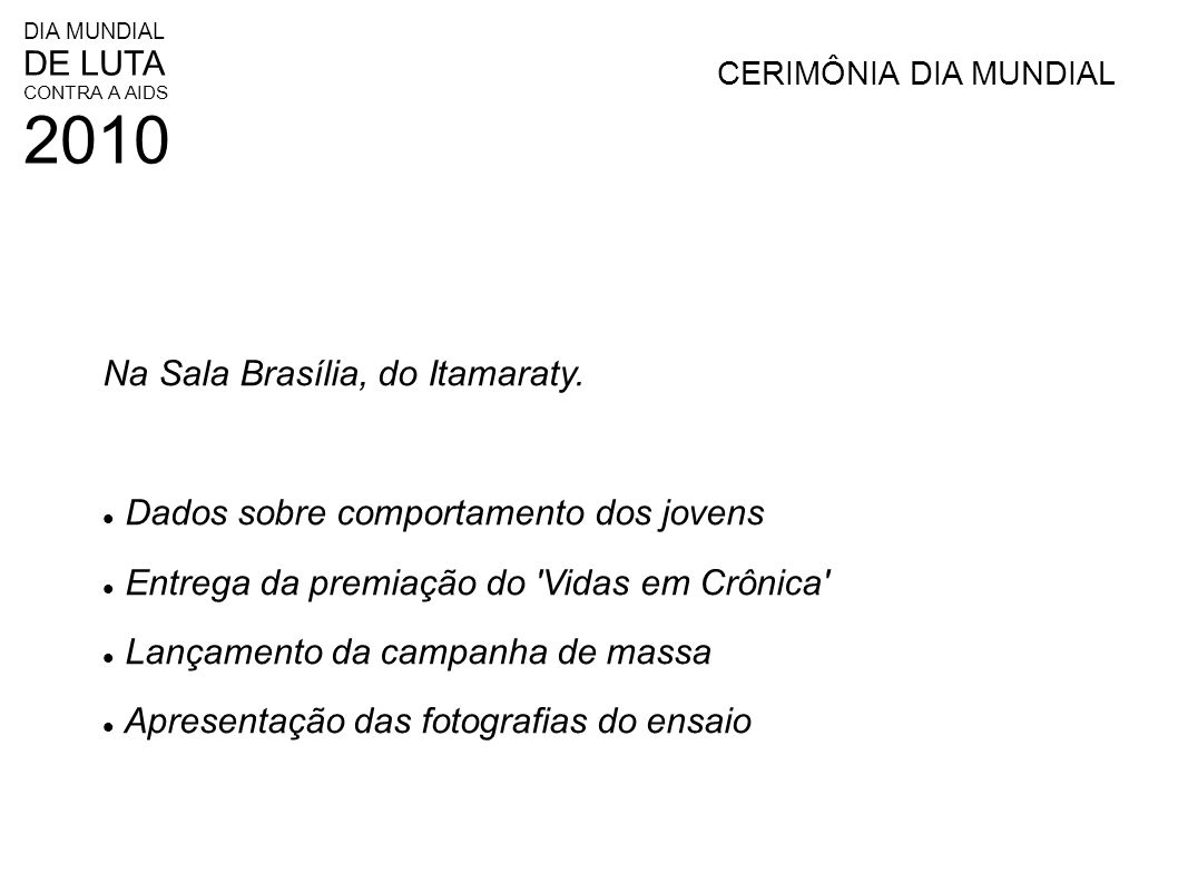 Na Sala Brasília, do Itamaraty.