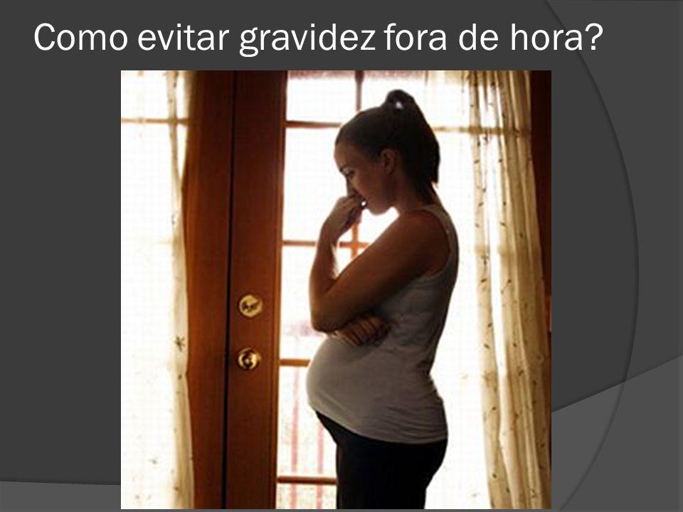Como evitar gravidez fora de hora